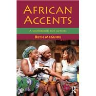 African Accents: A workbook for actors by McGuire; Beth, 9780415705929