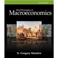 Principles of Macroeconomics, Brief, 7th Edition by Mankiw, 9781285165929