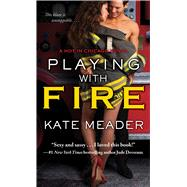 Playing With Fire by Meader, Kate, 9781476785929