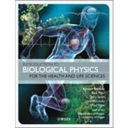 Introduction to Biological Physics for the Health and Life Sciences by Franklin, Kirsten; Muir, Paul; Scott, Terry; Wilcocks, Lara; Yates, Paul, 9780470665930