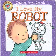 I Love My Robot (Love Meez #4) by Church, Caroline Jayne, 9780545835930