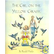 The Girl on the Yellow Giraffe by Himler, Ronald, 9781932065930