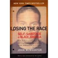 Losing the Race : Self-Sabotage in Black America by McWhorter, John, 9780060935931