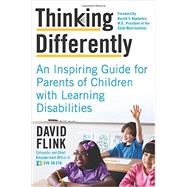 Thinking Differently: An Inspiring Guide for Parents of Children With Learning Disabilities by Flink, David, 9780062225931