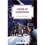 Crime at Christmas by Kitchin, C. H. B., 9780571325931