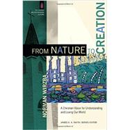 From Nature to Creation by Wirzba, Norman, 9780801095931