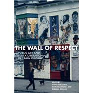 The Wall of Respect by Alkalimat, Abdul; Crawford, Romi; Zorach, Rebecca, 9780810135932