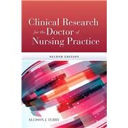 Clinical Research for the Doctor of Nursing Practice by Terry, Allison J., Ph.D., R.N., 9781284045932