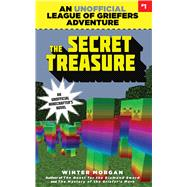 The Secret Treasure: League of Griefers, Book One by Morgan, Winter, 9781634505932