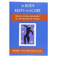 The Body Keeps the Score Brain, Mind, and Body in the Healing of Trauma by van der Kolk, Bessel, 9780670785933