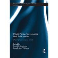 Public Policy, Governance and Polarization: Making Governance Work by Jesuit; David K., 9781138675933