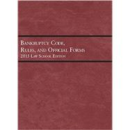Bankruptcy Code, Rules, and Official Forms by , 9781634595933