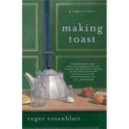 Making Toast by Rosenblatt, Roger, 9780061825934