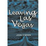 Leaving Las Vegas by O'Brien, John, 9780802125934