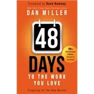48 Days to the Work You Love Preparing for the New Normal by Miller, Dan; Ramsey, Dave, 9781433685934