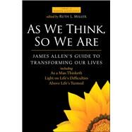 As We Think, So We Are by Allen, James; Miller, Ruth L., 9781582705934