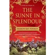 The Sunne In Splendour A Novel of Richard III by Penman, Sharon Kay, 9780312375935