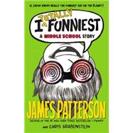 I Totally Funniest by Patterson, James; Grabenstein, Chris; Park, Laura, 9780316405935