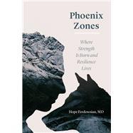 Phoenix Zones by Ferdowsian, Hope, M.D., 9780226475936