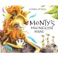 Monty's Magnificent Mane by O'neill, Gemma, 9780763675936
