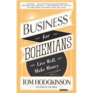 Business for Bohemians by Hodgkinson, Tom, 9781468315936