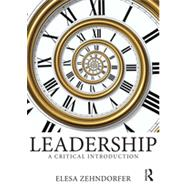 Leadership: A Critical Introduction by Zehndorfer; Elesa, 9780415625937