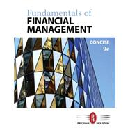 Fundamentals of Financial Management, Concise Edition by Brigham, Eugene F.; Houston, Joel F., 9781305635937