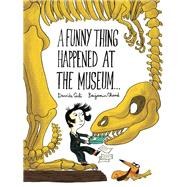 A Funny Thing Happened at the Museum... by Cali, Davide; Chaud, Benjamin, 9781452155937