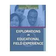 Explorations in Educational Field Experience by PEARLMAN, MARTIN, 9780757575938