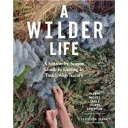 A Wilder Life by Maddy, Celestine; Churchill, Abbye (CON), 9781579655938