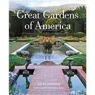 Great Gardens of America by Richardson, Tim; Jones, Andrea, 9780711235939