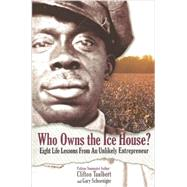 Who Owns the Ice House? by Taulbert, Clifton; Schoeniger, Gary, 9780971305939