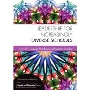Leadership for Increasingly Diverse Schools by Theoharis; George, 9781138785939