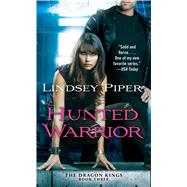 Hunted Warrior by Piper, Lindsey, 9781451695939