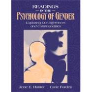 Readings in the Psychology of Gender Exploring Our Differences and Commonalities by Hunter, Anne E.; Forden, Carie, 9780205305940