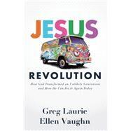 Jesus Revolution by Laurie, Greg; Vaughn, Ellen, 9780801075940