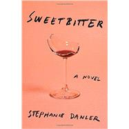 Sweetbitter by Danler, Stephanie, 9781101875940