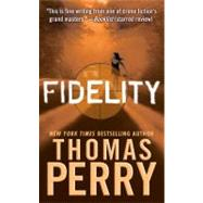 Fidelity by Perry, Thomas, 9781593155940