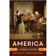 America: A Narrative History (Tenth Edition) (Vol. 1) by Shi, David Emory; Tindall, George Brown, 9780393265941