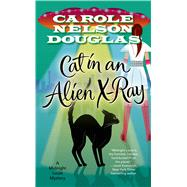 Cat in an Alien X-Ray A Midnight Louie Mystery by Douglas, Carole Nelson, 9780765365941