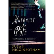 Margaret Pole by Higginbotham, Susan, 9781445635941