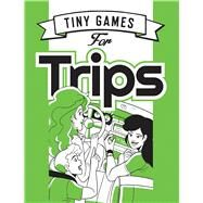 Tiny Games for Trips by Hide&Seek; Ganucheau, Savanna, 9781472815941