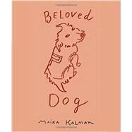 Beloved Dog by Kalman, Maira, 9781594205941