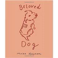 Beloved Dog by Kalman, Maira, 9781594205941