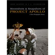 Moonshots and Snapshots of Project Apollo by Bisney, John; Pickering, J. L., 9780826355942