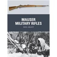 Mauser Military Rifles by Grant, Neil; Dennis, Peter; Gilliland, Alan, 9781472805942