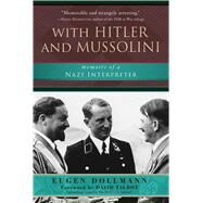 With Hitler and Mussolini by Dollmann, Eugen; Talbot, David, 9781510715943