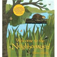 Welcome to the Neighborwood by Sheehy, Shawn, 9780763665944