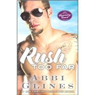 Rush Too Far A Rosemary Beach Novel by Glines, Abbi, 9781476775944