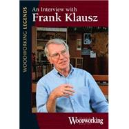 Woodworking Legends: An Interview With Frank Klausz by Klausz, Frank, 9781440335945
